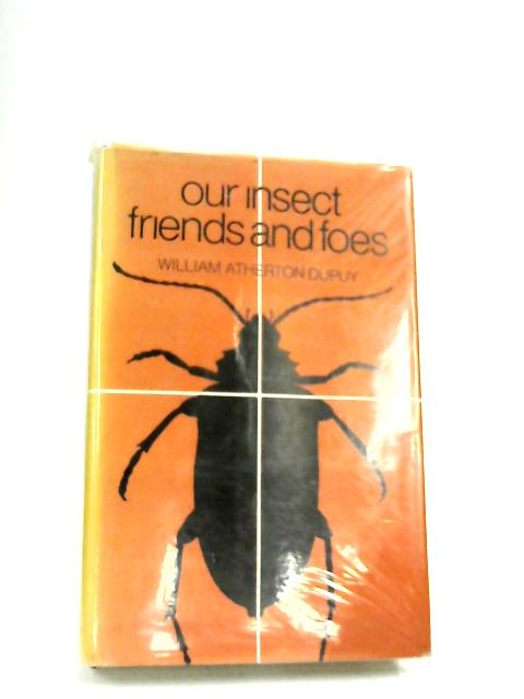 Our Insect Friends and Foes by Dupuy, W.