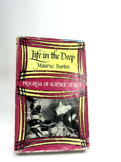 Life in the Deep by Maurice Burton
