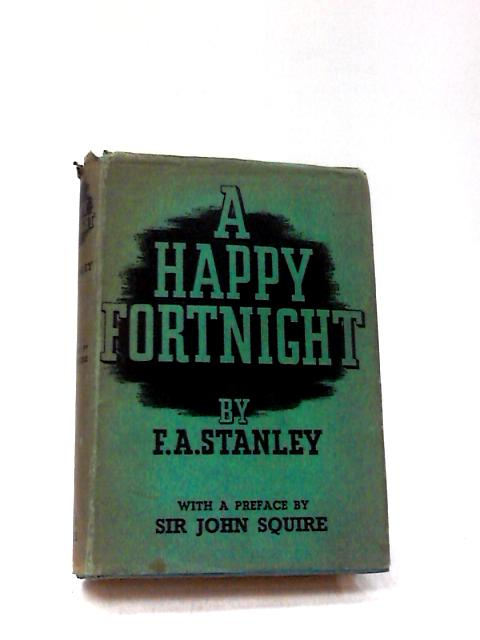 A Happy Fortnight by Stanley, F.A.