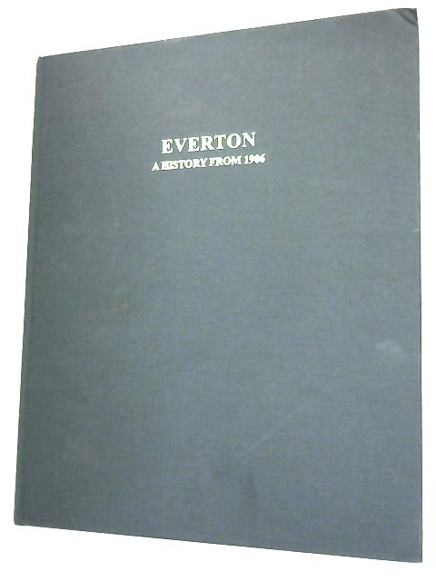 Everton F.C.: A History From 1906 by Anon