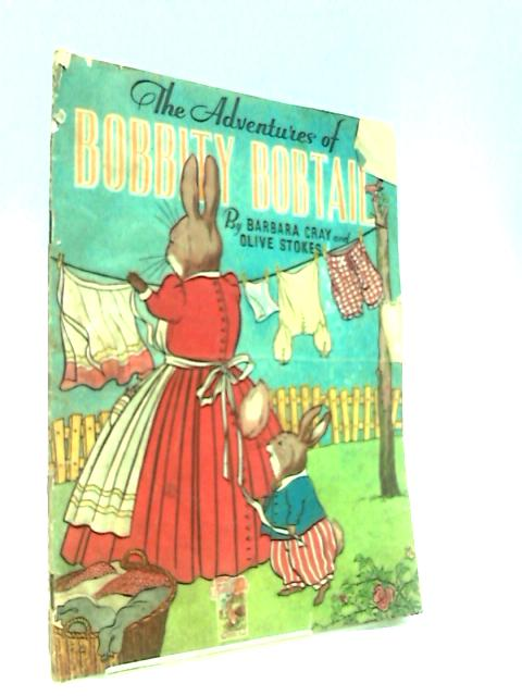 The Adventures of Bobbity Bobtail by Cray, Barbara & Stokes, Olive