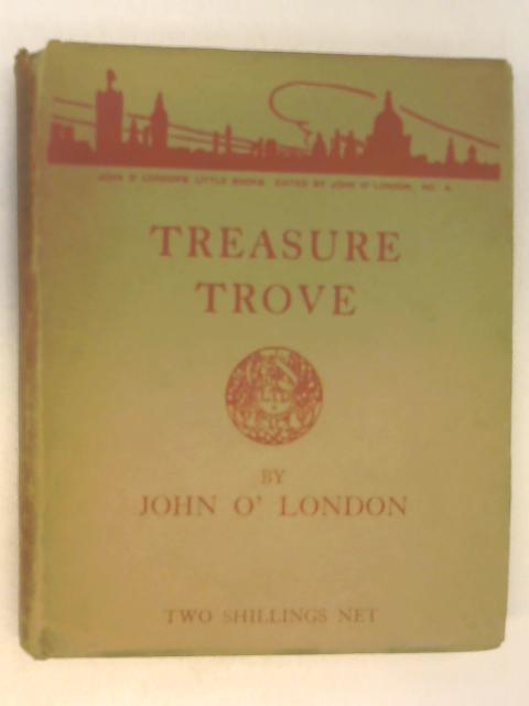 Treasure Trove by John O'London