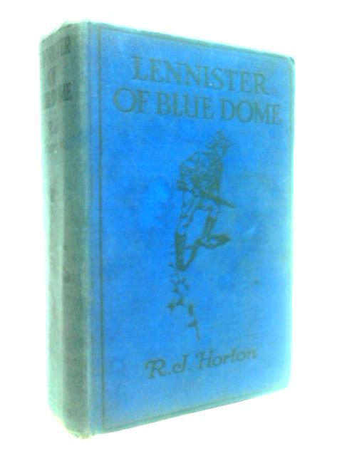 Lennister Of The Blue Dome. by Horton, Robert J.
