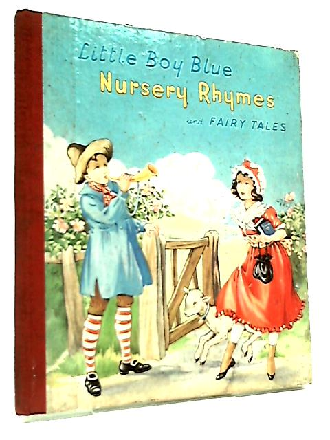 Little Boy Blue Nursery Rhymes and Fairy Tales by Anon