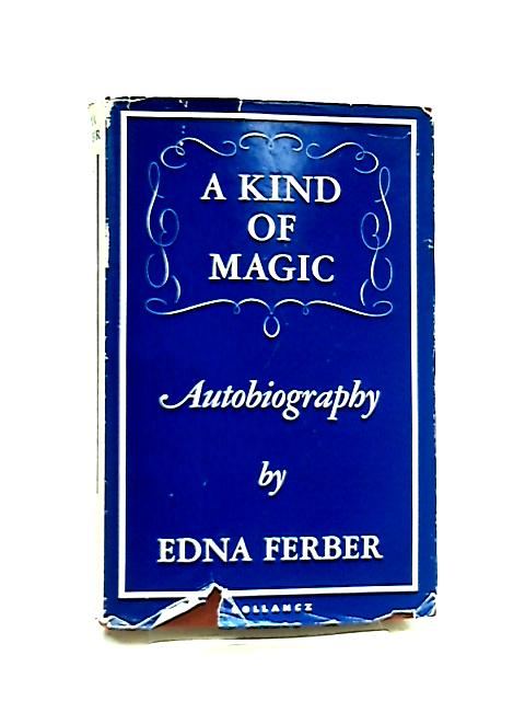 A Kind of Magic by Edna Ferber