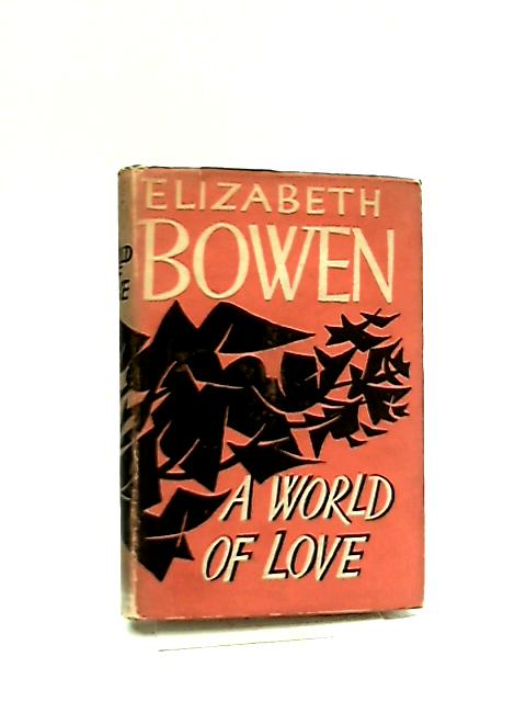 World of Love by Elizaebeth Bowen