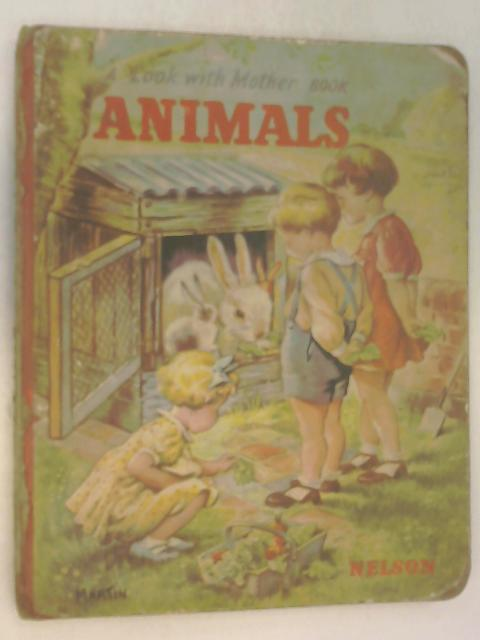 A Look with Mother book: Animals by Unknown