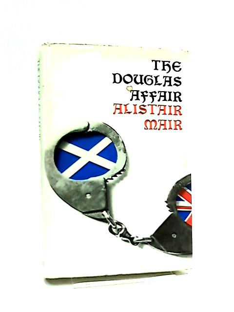 The Douglas Affair by Alistair Mair