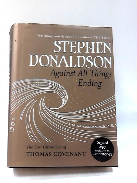 Against All Things Ending by Donaldson, Stephen