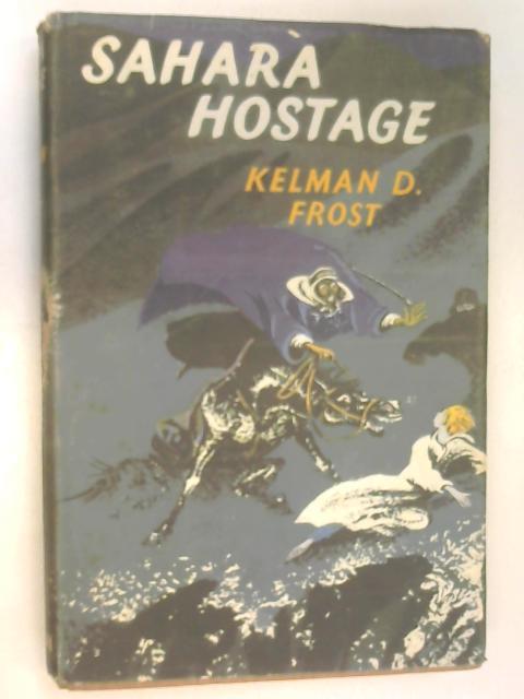 Sahara Hostage by Kelman D. Frost