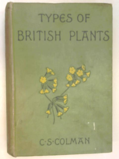 Types of British Plants (The Library For Young Naturalists) by C. S. Colman