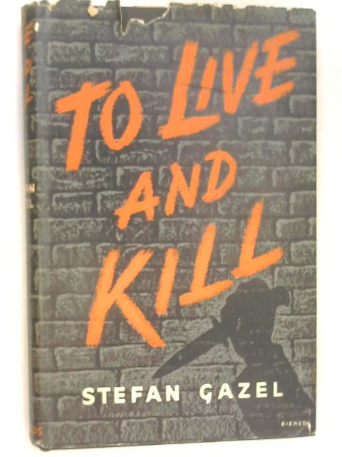 To Live and Kill by Stefan Gazel