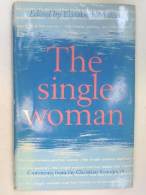The Single Woman by Elizabeth Mitting (ed)