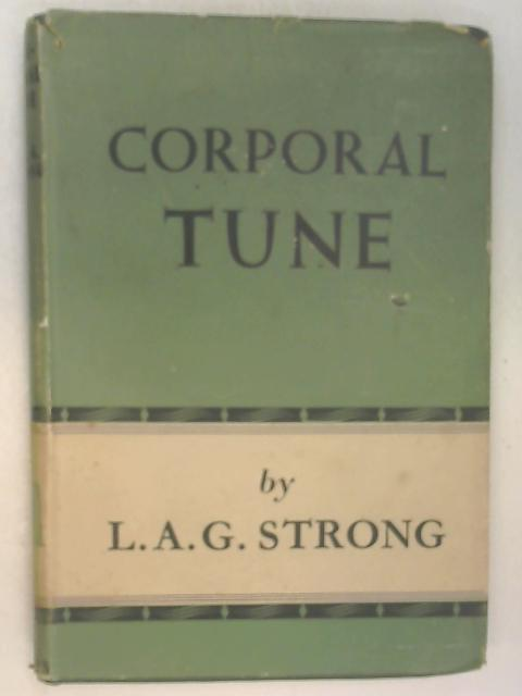 Corporal Tune by L. A. G. Strong