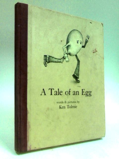 A Tale of an Egg by Tolmie, Ken.