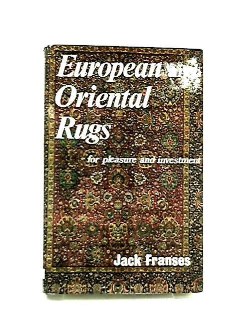 European and Oriental Rugs by Jack Franses