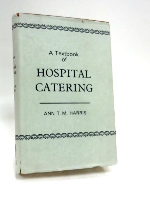 Textbook of Hospital Catering by Harris, Ann T.M.