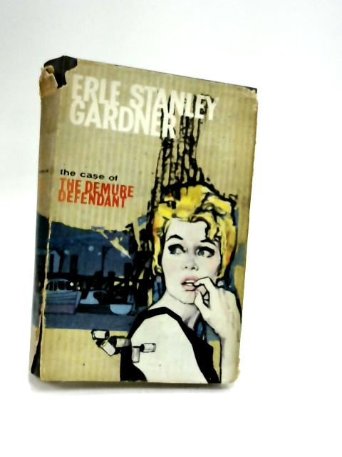 The Case Of The Demure Defendant by Erle Stanley Gardner