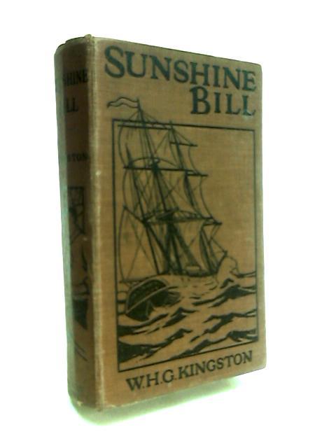 Sunshine Bill by Kingston, William H. G.