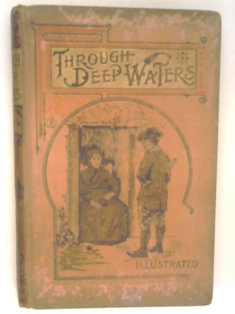 Through Deep Waters by Charles H Barstow