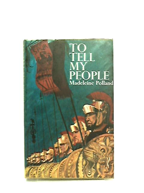 To Tell My People by Madeleine A. Polland