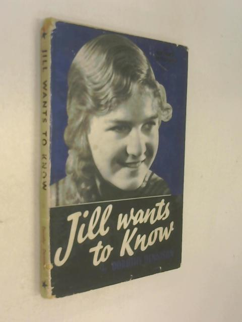 Jill Wants to Know by Dorothy Dennison