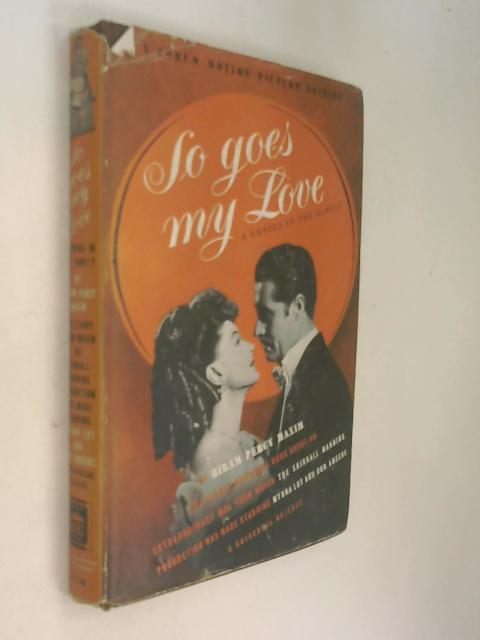So Goes My Love by Hiram Percy  Maxim