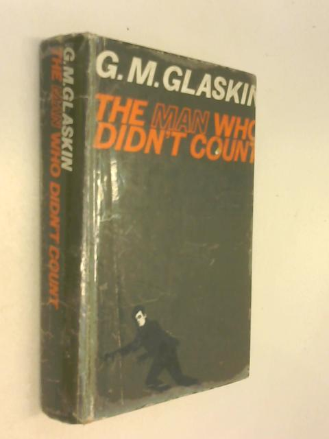 Man Who Didn't Count by G. M. Glaskin