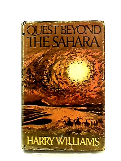 Quest Beyond the Sahara by Harry Williams