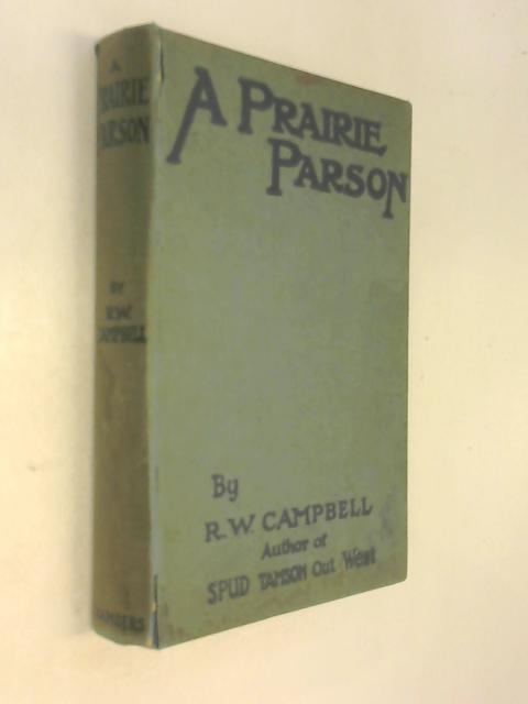 A Prairie Parson by R. W. Campbell