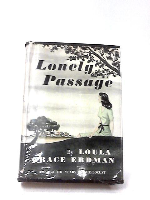Lonely Passage by Erdman, Loula Grace