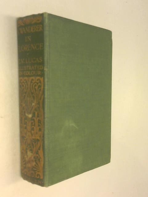 A Wanderer in Florence by E. V. Lucas