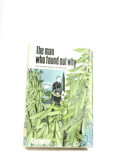 The Man Who Found Out Why by Gary Webster