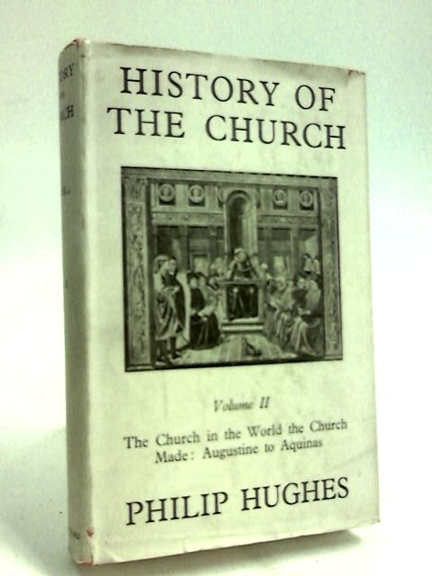 History of the Church Volume II by Hughes, Philip