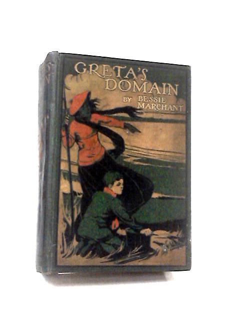Greta's Domain by Bessie Marchant