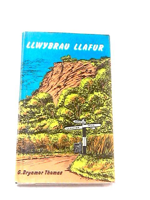Llwybrau Llafur by G. Brynmor Thomas