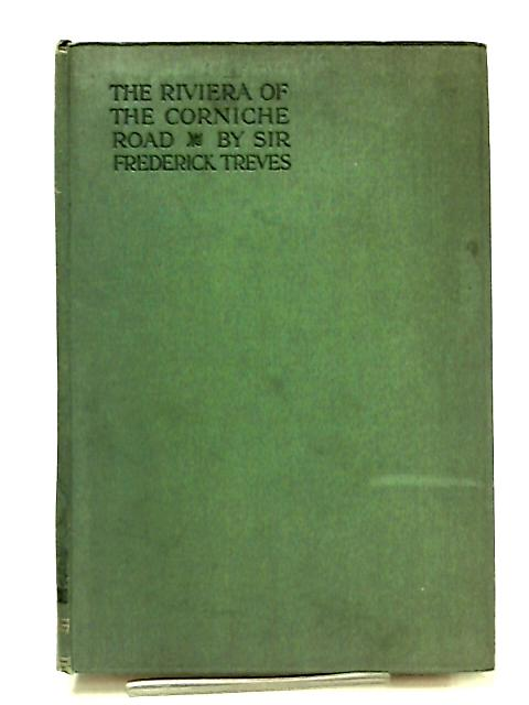 The Riviera Of The Corniche Road by Sir Frederick Treves Bart