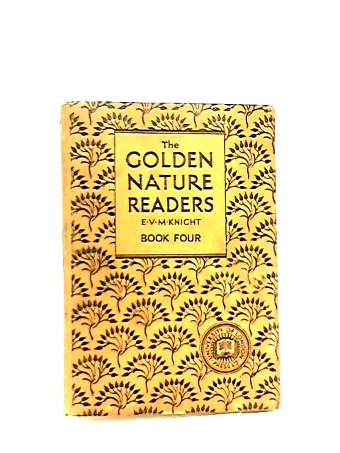 The Golden Nature Readers Book 4 by E. V. M. Knight