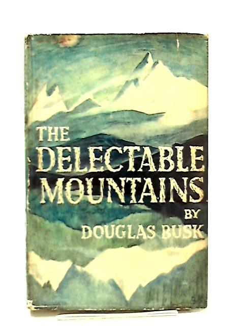 The Delectable Mountains by Douglas Busk