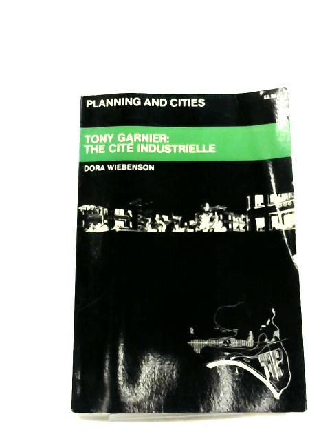Tony Garnier the Cite Industrielle by Wiebenson, Dora