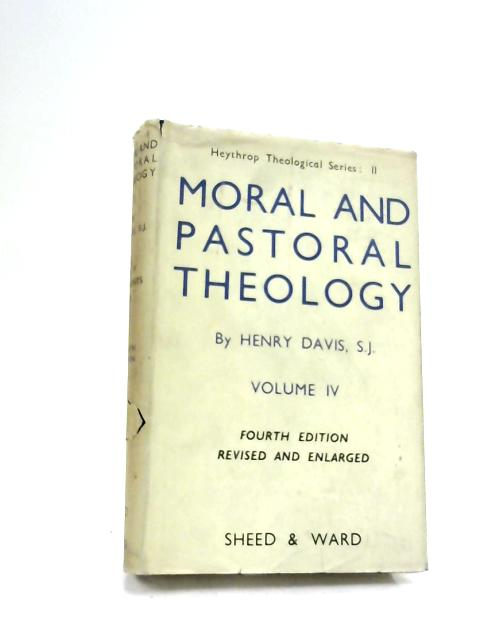 Moral and Pastoral Theology by Davis, Henry.
