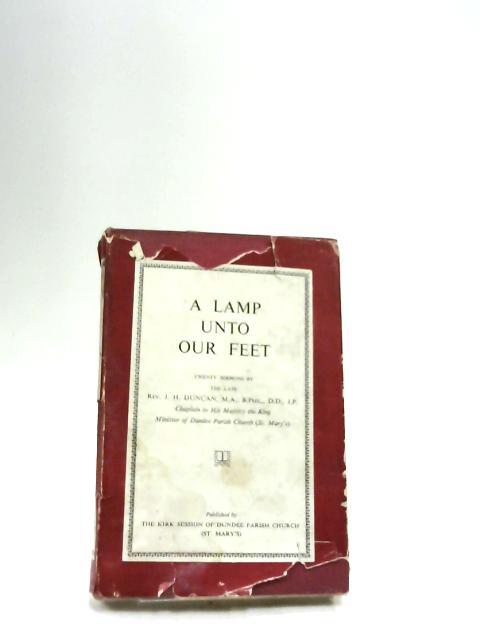 A Lamp Unto Our Feet: Twenty Sermons by John Henry Duncan