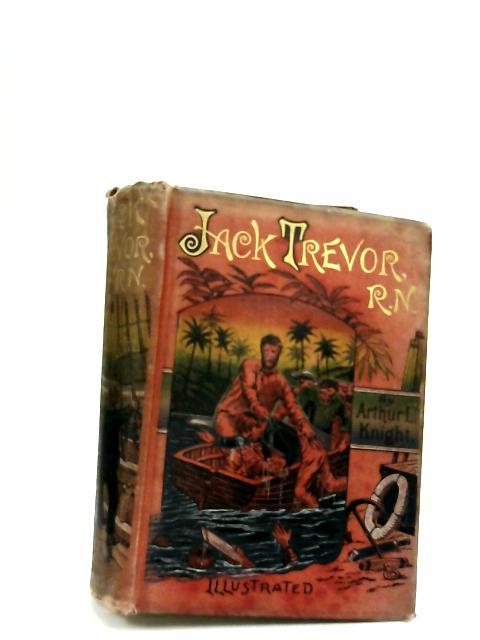 Jack Trevor, R. N. by Knight, Arthur L.