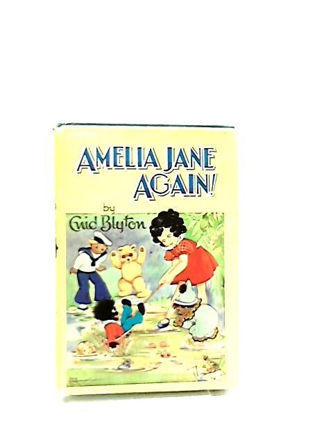 Amelia Jane Again! by Enid Blyton