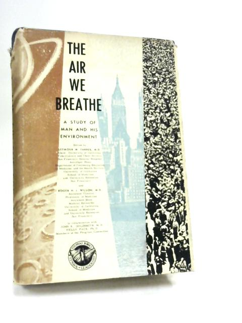 The Air We Breathe: A Study of Man and his Environment By Farber, Seymour Morgan