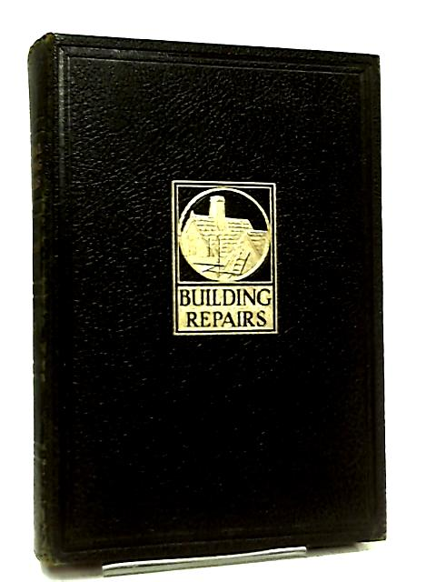 General Building Repairs. Vol II By Alfred Godwin Geeson