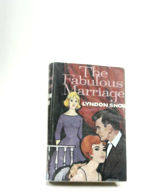 The Fabulous Marriage By Snow, Lyndon
