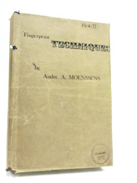 Fingerprint Techniques By Moenssens, André A