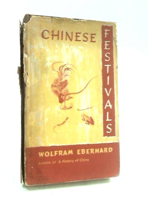 Chinese Festivals By Eberhard, Wolfram