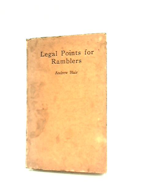 Legal Points for Ramblers By Andrew Blair